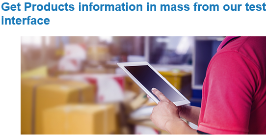 Get Products information in mass from our test interface