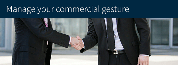 Manage your commercial gesture
