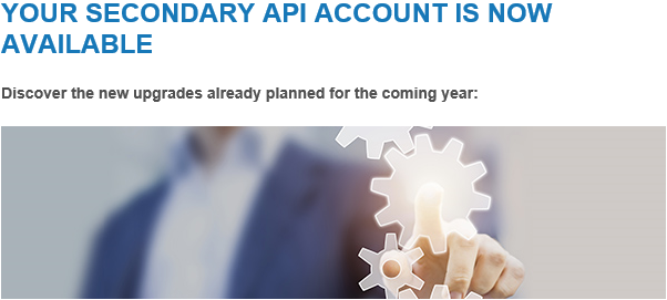 Your secondary API account is available